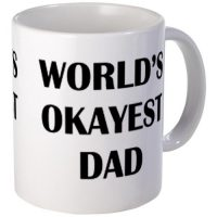 upvoted.top:WORLDS OKAYEST DAD Mug Mug by CafePress